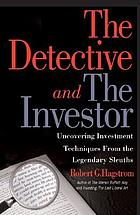The detective and the investor : uncovering investment techniques from legendary sleuths