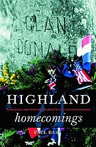 Highland homecomings : genealogy and heritage tourism in the Scottish highland diaspora