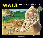 Mali : crossroads of Africa