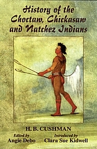 History of the Choctaw, Chickasaw, and Natchez Indians