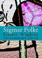 Sigmar Polke : Fenster = windows : Grossmünster Zürich