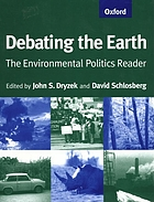 Debating the earth : the environmental politics reader