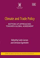 Climate and trade policy : bottom-up approaches towards global agreement
