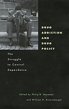 Drug addiction and drug policy : the struggle to control dependence