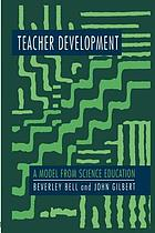 Teacher development : a model from science education