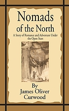 Nomads of the North : a story of romance and adventure under the open stars