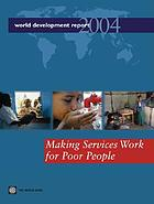 Making services work for poor people / the World Bank
