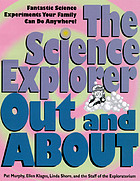 The science explorer out and about : fantastic science experiments your family can do anywhere!