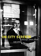 On city streets : Chicago, 1964-2004