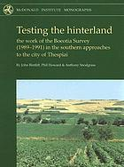 Testing the hinterland : the work of the Boeotia Survey (1989-1991) in the southern approaches to the city of Thespiai