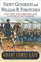 Grant comes east : a novel of the Civil War