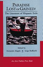 Paradise lost or gained? : the literature of Hispanic exile