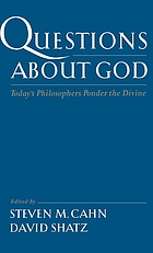 Questions about God : today's philosophers ponder the Divine