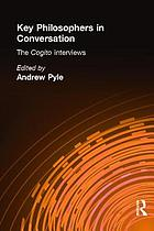 Key philosophers in conversation : the Cogito interviews