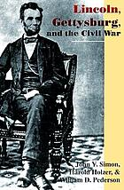Lincoln, Gettysburg and the Civil War