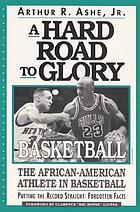 A hard road to glory--basketball : the African-American athlete in basketball
