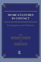 Music-cultures in contact : convergences and collisions