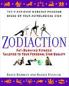 Zodiaction : fat-burning fitness tailored to your personal star quality