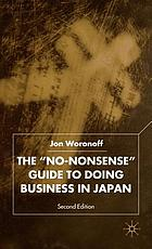 "The ""no nonsense"" guide to doing business in Japan"