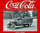 Coca-Cola: Its vehicles in photographs 1930 through 1996 - Photo archive Coca-Cola: Its vehicles in photographs 1930--1996