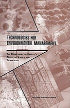 Technologies for environmental management : the Department of Energy's Office of Science and Technology