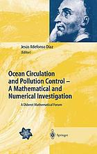 Ocean circulation and pollution control : a mathematical and numerical investigation : a Diderot Mathematical Forum
