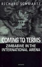Coming to terms : Zimbabwe in the international arena