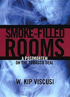Smoke-filled rooms : a postmortem on the tobacco deal