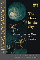 The door in the sky : Coomaraswamy on myth and meaning