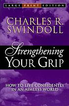 Strengthening your grip : essentials in an aimless world