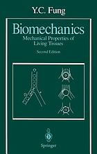 Biomechanics : mechanical properties of living tissues