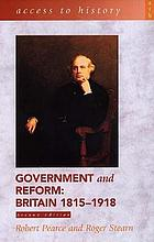 Government and reform : Britain, 1815-1918