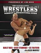 The professional wrestlers' workout & instructional guide