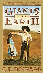 Giants in the earth : a saga of the prairie
