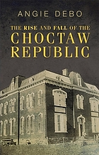 The rise and fall of the Choctaw Republic