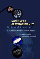 Nonlinear gravitodynamics : the lense-thirring effect, a documentary introduction to current research