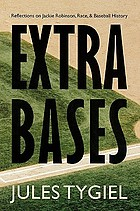 Extra bases : reflections on Jackie Robinson, race, and baseball history