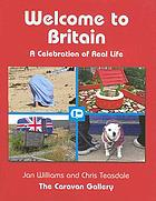 Welcome to Britain : a celebration of real life