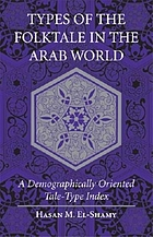 Types of the folktale in the Arab world : a demographically oriented tale-type index