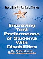 Improving test performance of students with disabilities-- on district and state assessments
