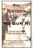 The bridge at No Gun Ri : a hidden nightmare from the Korean War