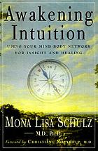 Awakening intuition : using your mind-body network for insight and healing