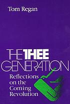 The thee generation : reflections on the coming revolution