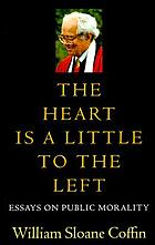 The heart is a little to the left : essays on public morality