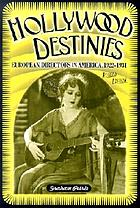 Hollywood destinies : European directors in America, 1922-1931