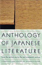 Anthology of Japanese literature, from the earliest era to the mid-nineteenth centuryAnthology of Japanese literature, from the earliest era to the mid-nineteenth century