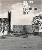 Gillespie Kidd & Coia : architecture 1956-1987