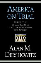 America on trial : inside the legal battles that transformed our nation