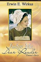Judge me, dear reader : Emma's story