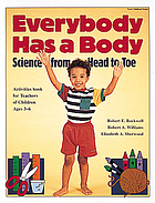 Everybody has a body : science from head to toe : activities for teachers of children ages 3-6